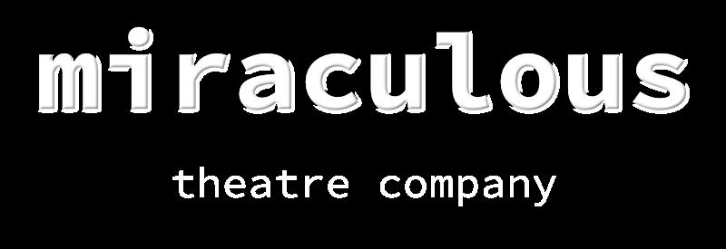 Miraculous Theatre Company